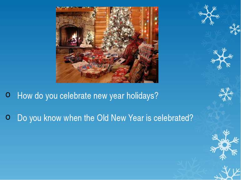 How do you celebrate new year holidays? Do you know when the Old New Year is ...