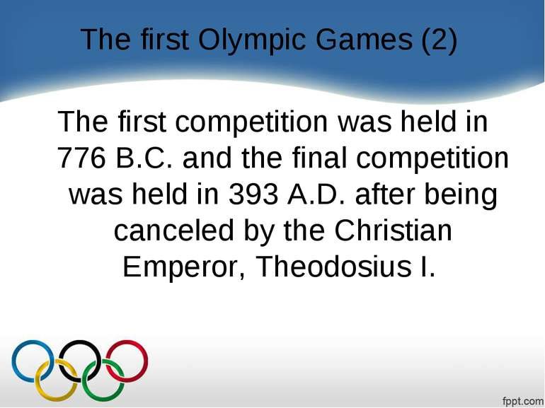 The first Olympic Games (2) The first competition was held in 776 B.C. and th...