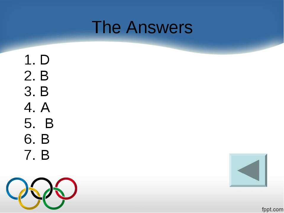 The Answers 1. D 2. B 3. B A     B B B