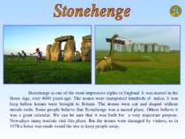 Stonehenge is one of the most impressive sights in England. It was started in...
