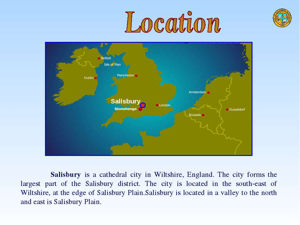 Salisbury Salisbury is a cathedral city in Wiltshire, England. The city forms...