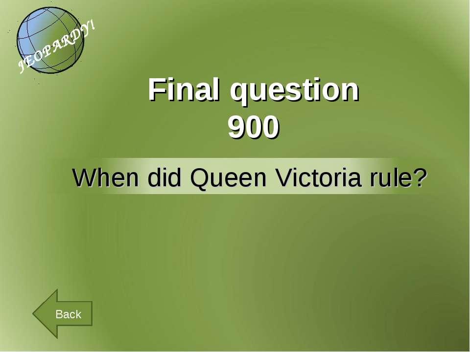 Final question 900 Back