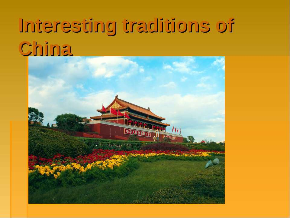 Interesting traditions of China
