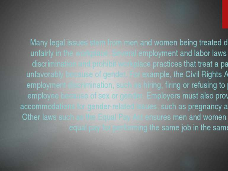 Legal Issues Many legal issues stem from men and women being treated differen...