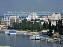 Saratov (Russian: Сара тов) is a major city in southern Russia. It is the adm...