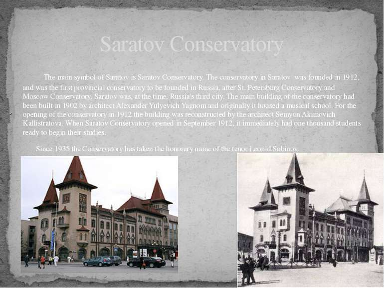 The main symbol of Saratov is Saratov Conservatory. The conservatory in Sarat...