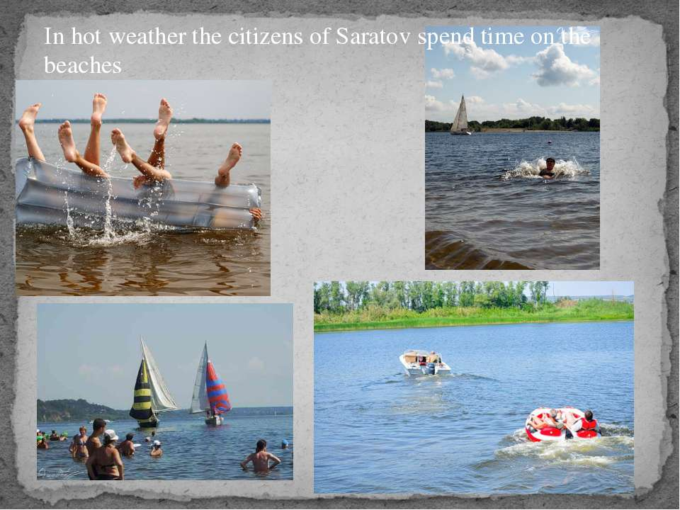 In hot weather the citizens of Saratov spend time on the beaches