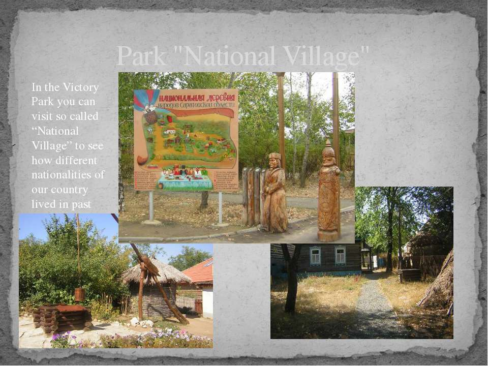 "Park ""National Village"" In the Victory Park you can visit so called ""National..."