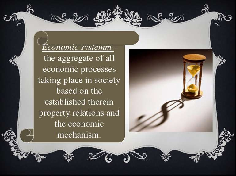 Economic systemm - the aggregate of all economic processes taking place in so...