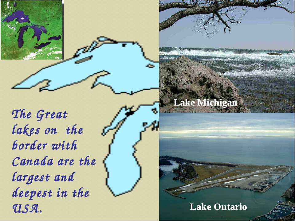 Lake Ontario Lake Michigan The Great lakes on the border with Canada are the ...
