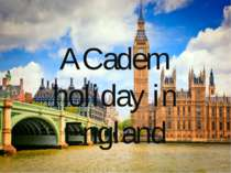 ACadem holiday in England