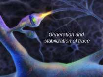 Generation and stabilization of trace