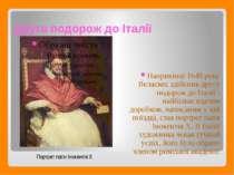Друга подорож до Італії Наприкінці 1648 року Веласкес здійснив другу подорож ...