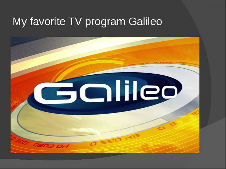 My favorite TV program Galileo