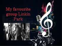 """Му favourite group Linkin Park"""