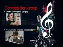 Composition group Chester Bennington - (singer) Mike Shinoda - (various instr...
