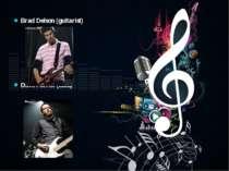 Brad Delson (guitarist) Dave Farrell (bass)