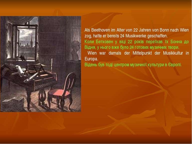 Als Beethoven im Alter von 22 Jahren von Bonn nach Wien zog, hatte er bereits...