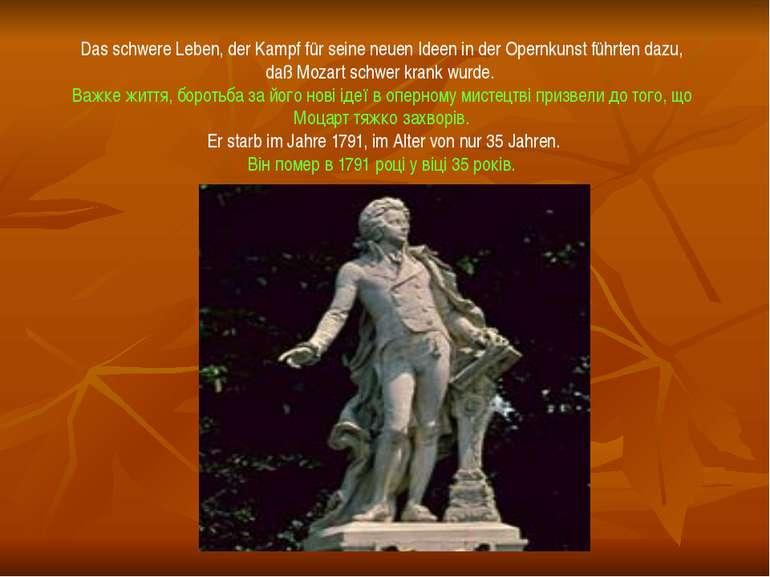Das schwere Leben, der Kampf für seine neuen Ideen in der Opernkunst führten ...