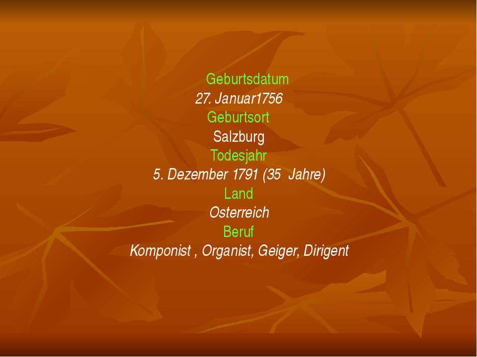 Geburtsdatum 27. Januar1756 Geburtsort Salzburg Todesjahr 5. Dezember 1791 (3...