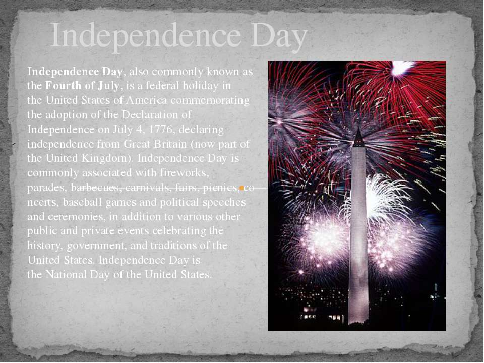 Independence Day Independence Day, also commonly known as the Fourth of July,...