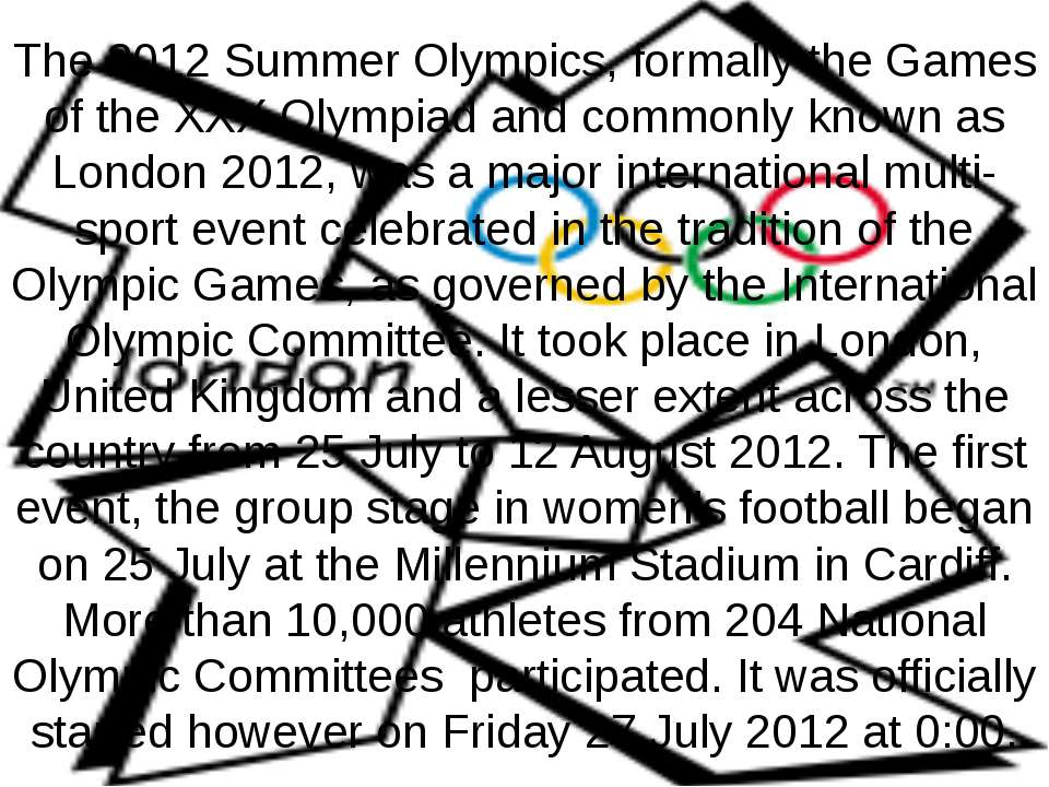 The 2012 Summer Olympics, formally the Games of the XXX Olympiad and commonly...