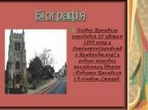 Біографія Олівер Кромвель народився 25 квітня 1599 року у Хатінгтоні(графство...