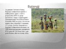 Бурунді За даними Світового банку, Бурунді залишається однією з найбідніших к...
