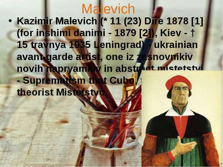Malevich Kazimir Malevich (* 11 (23) Dire 1878 [1] (for іnshimi danimi - 1879...