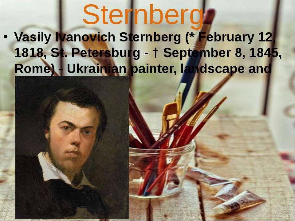 Sternberg Vasily Ivanovich Sternberg (* February 12, 1818, St. Petersburg - †...