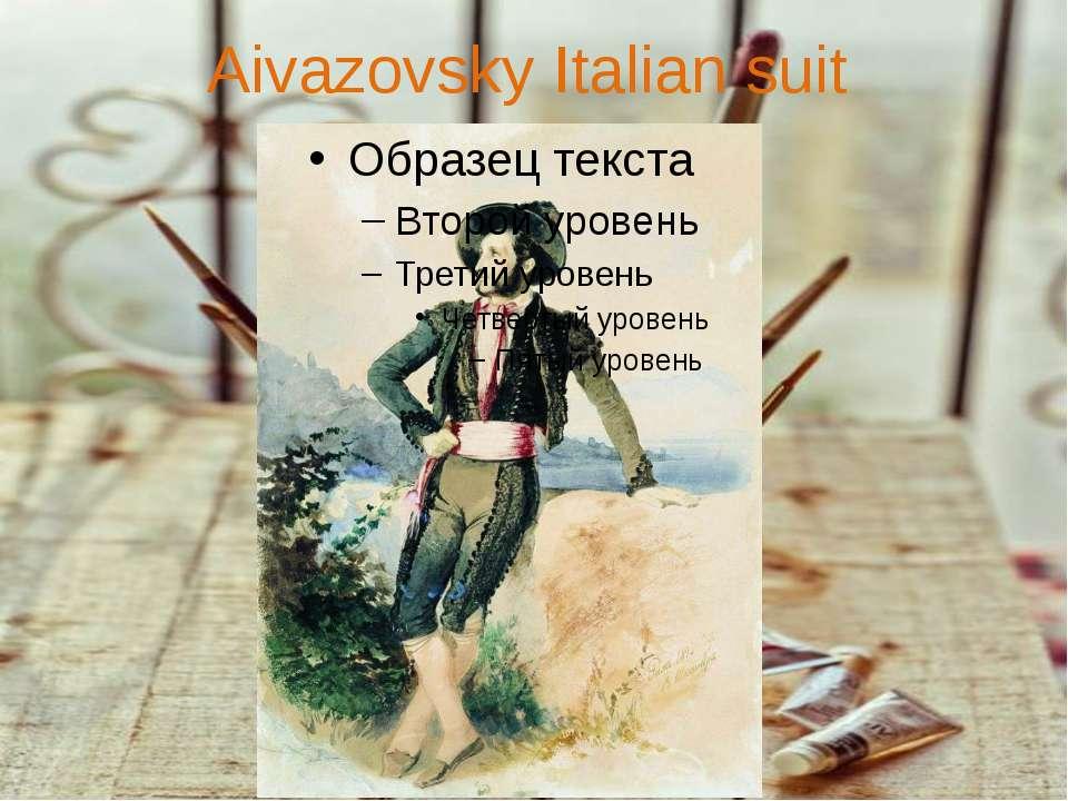 Aivazovsky Italian suit