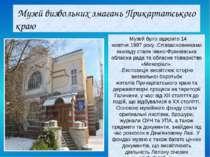 Музей визвольних змагань Прикарпатського краю  Музей було відкрито14 жовтня...