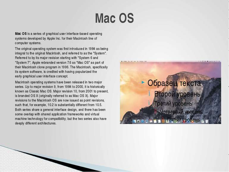 Mac OS is a series of graphical user interface-based operating systems develo...
