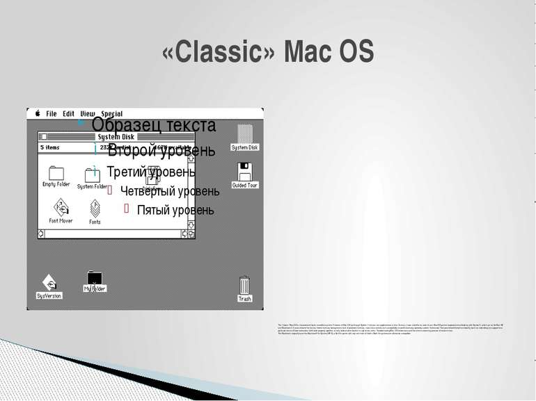 "The ""classic"" Mac OS is characterized by its monolithic system. Versions of M..."
