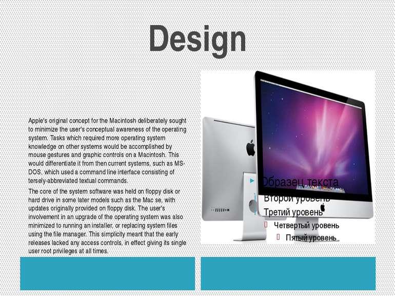 Design Apple's original concept for the Macintosh deliberately sought to mini...
