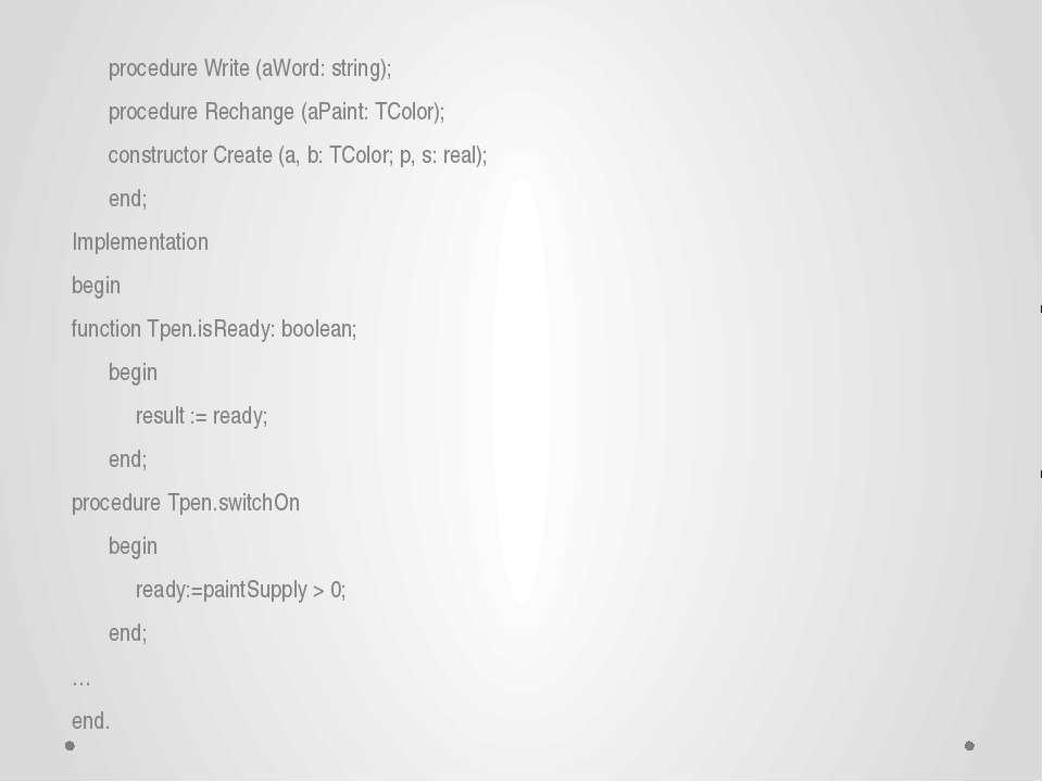 procedure Write (aWord: string); procedure Rechange (aPaint: TColor); constru...