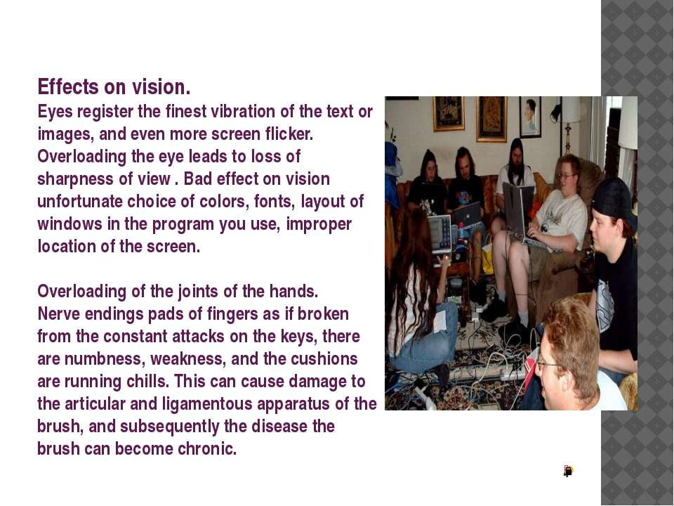 Effects on vision. Eyes register the finest vibration of the text or images, ...