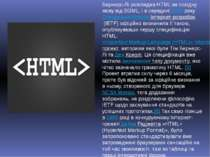 Бернерс-Лі розглядав HTML як похідну мову від SGML, і в середині1993рокуСп...