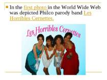 In the first photo in the World Wide Web was depicted Philco parody band Les ...
