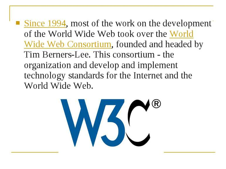 Since 1994, most of the work on the development of the World Wide Web took ov...