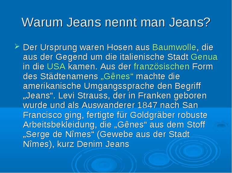 Warum Jeans nennt man Jeans? Der Ursprung waren Hosen aus Baumwolle, die aus ...