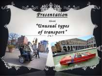 """Unusual types of transport"""