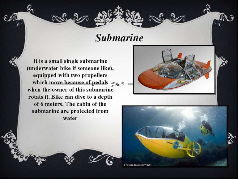 It is a small single submarine (underwater bike if someone like), equipped wi...