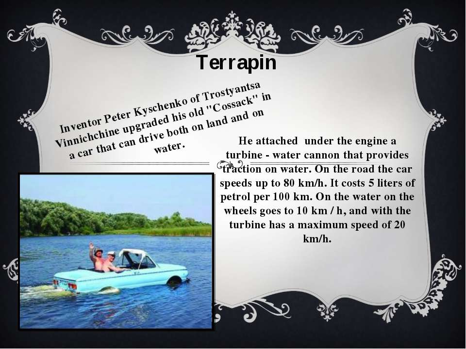 Terrapin Inventor Peter Kyschenko of Trostyantsa Vinnichchine upgraded his ol...