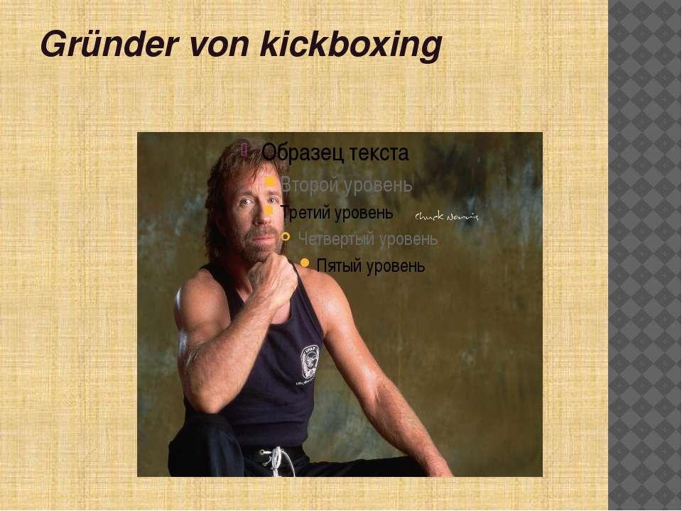 Gründer von kickboxing