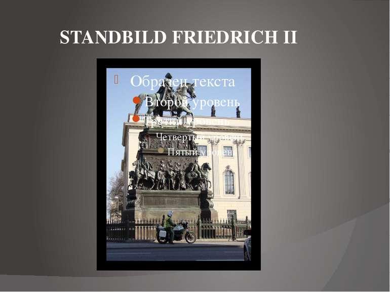 STANDBILD FRIEDRICH II