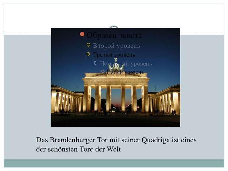 Das Brandenburg Tor Das Brandenburger Tor mit seiner Quadriga ist eines der s...