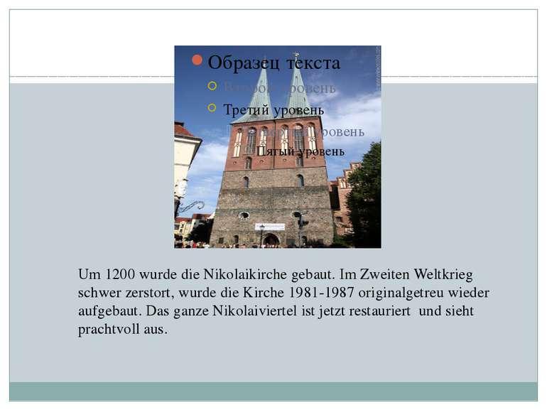 Die Nikolaikirche Um 1200 wurde die Nikolaikirche gebaut. Im Zweiten Weltkrie...