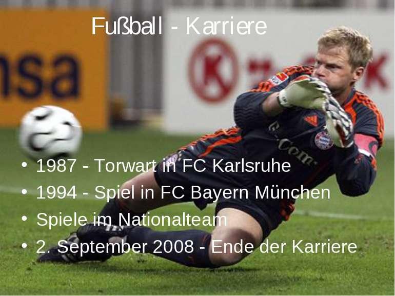 Fußball - Karriere 1987 - Torwart in FC Karlsruhe 1994 - Spiel in FC Bayern M...