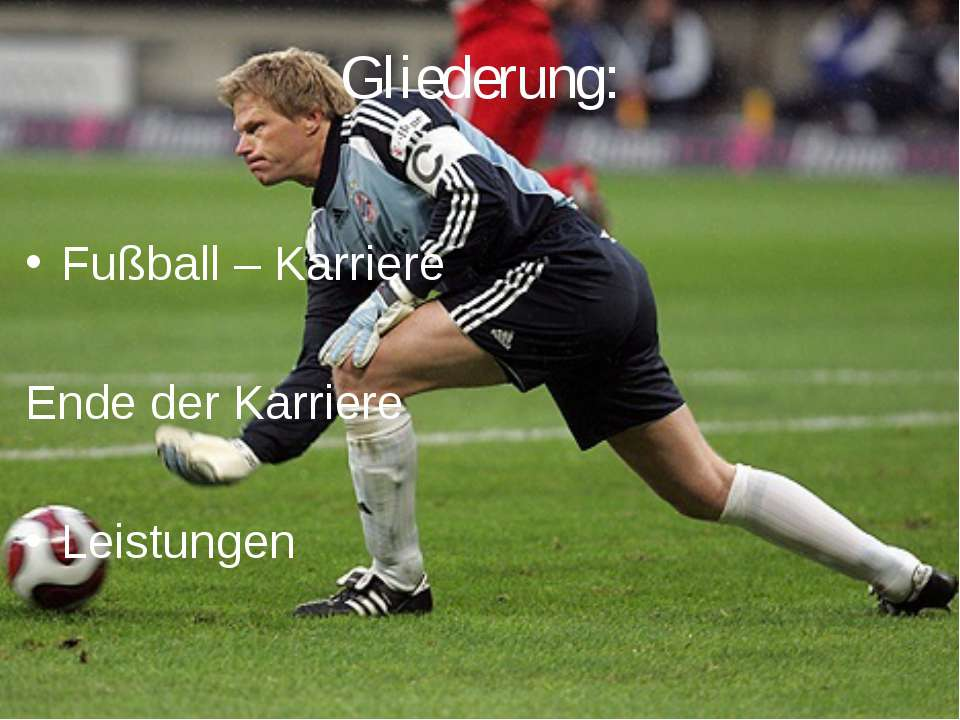 Fußball – Karriere Ende der Karriere Leistungen Gliederung:
